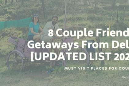 short road trips from delhi for couples